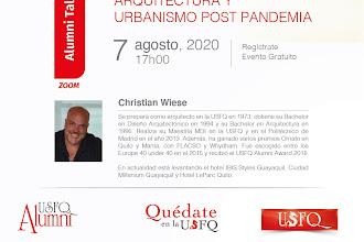 ALUMNI TALK: Principios de Arquitectura y Urbanismo Post Pandemia con Christian Wiese
