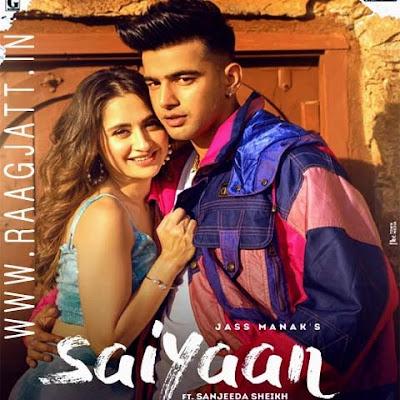 Saiyaan by Jass Manak ft. Sanjeeda Sheikh lyrics