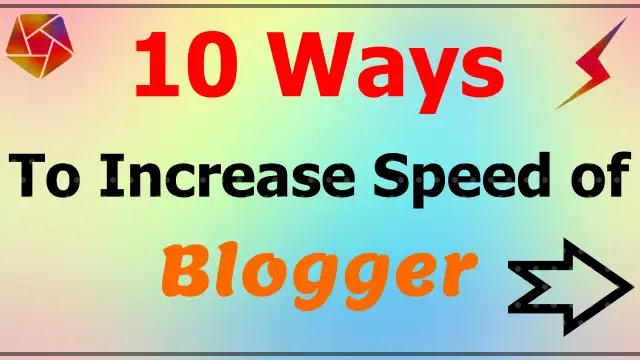 10 Ways to Increase Blogger Website Speed