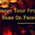 How Do You Change Your Profile Name On Facebook