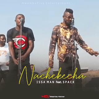 Audio   Issa Man Ft. Spack - Nachekecha   Download Mp3