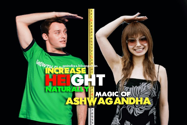 How to Increase Height Naturally. Magic of Ashwagandha in Height ...