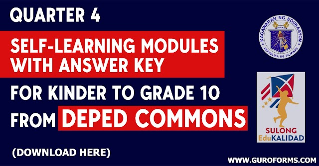 4TH SELF-LEARNING MODULES WITH ANSWER KEYS FOR KINDER TO GRADE 10 FROM DEPED COMMONS