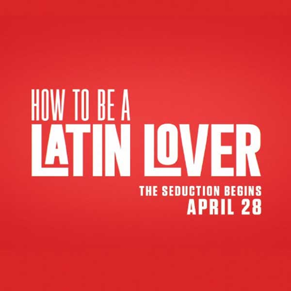 How to Be a Latin Lover, How to Be a Latin Lover Synopsis, How to Be a Latin Lover Trailer, How to Be a Latin Lover Review