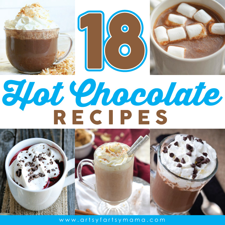 18 Hot Chocolate Recipes at artsyfartsymama.com