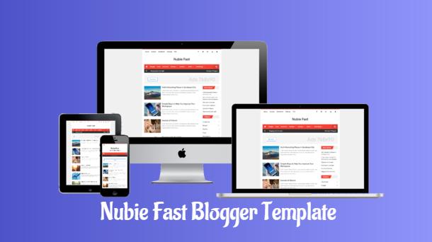 Nubie Fast Premium Simple Blogger Template - Responsive Blogger Template