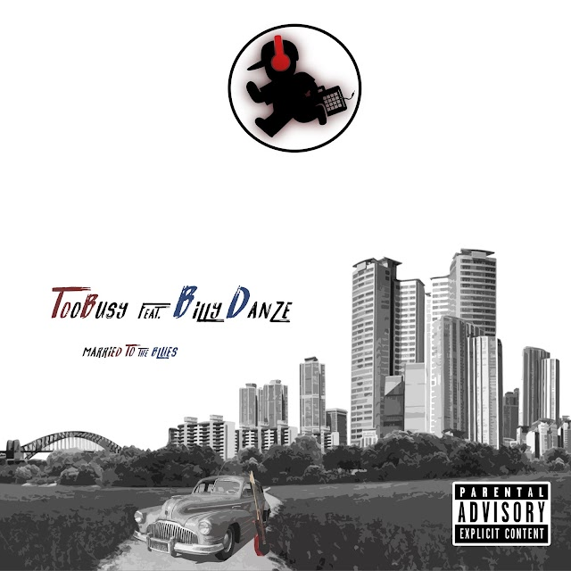 """TooBusy Ft. Billy Danze (M.O.P.) """"Married To The Blues"""" Single/Video"""