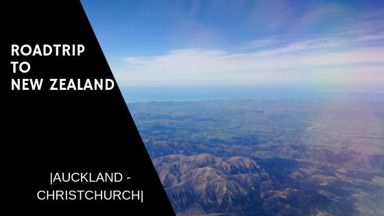 Roadtrip to New Zealand | Auckland - Christchurch