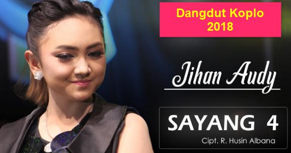 Download Lagu Jihan Audy Sayang 4 Mp3 (4.33MB),Jihan Audy, Dangdut Koplo, 2018,
