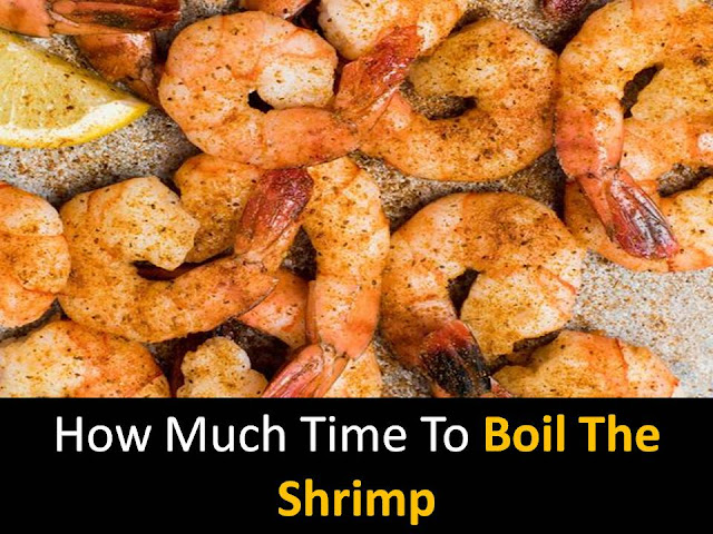 How much time boils the shrimp?