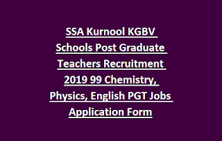 SSA Kurnool KGBV Schools Post Graduate Teachers Recruitment 2019 99 Chemistry, Physics, English PGT Jobs Application Form