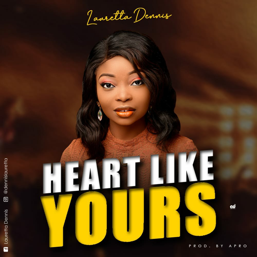 Lauretta Dennis - Heart Like Yours Mp3 Download