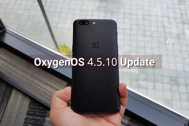 OnePlus 5 OxygenOS  4.5.10 Update