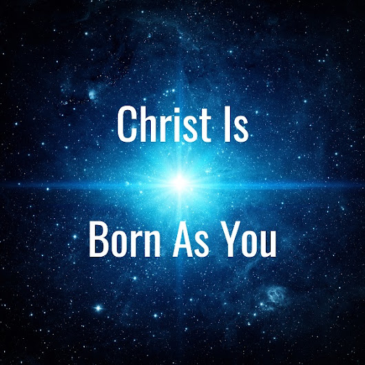 Christ Is Born As You