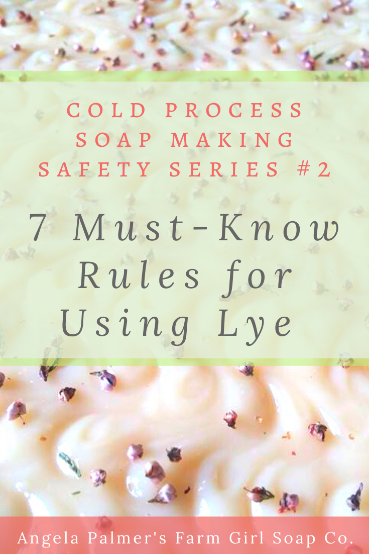 Want to learn how to make soap from scratch? Before you get started, make sure you know these 7 important soap making safety rules for how to safely handle lye. By Angela Palmer @ Farm Girl Soap Co.