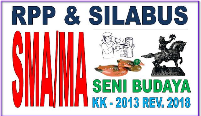 RPP DAN SILABUS SENI BUDAYA  SMA/MA KK-13 REVISI 2018