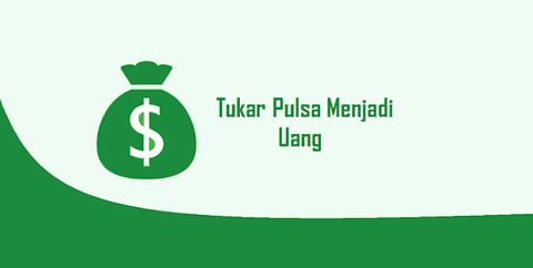 Tutorial Lengkap Cara Ubah Pulsa Menjadi Uang Tunai