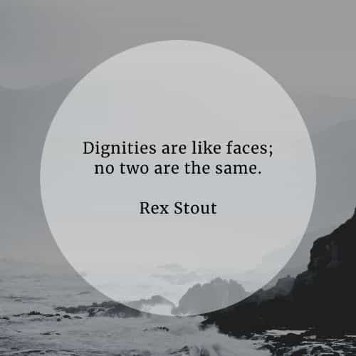 Dignity quotes that'll give you insights into the matter