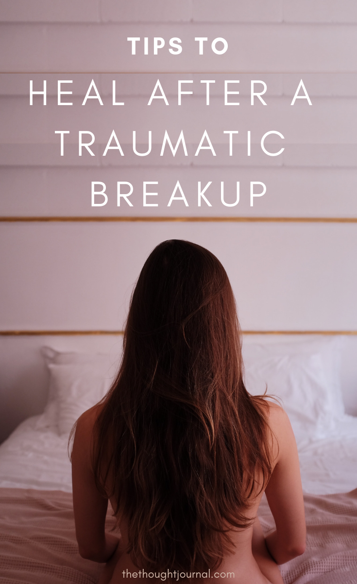 How to get over a breakup, how to heal after a traumatic breakup, how to survive a breakup, how to get over heartbreak, how to get through heartbreak, how to get through a breakup, how to stop feeling heartbroken, ways to heal after a breakup, how to stop being heartbroken, how to move on from your ex and be happy