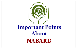 Important Points to know about National Bank for Agriculture and Rural Development (NABARD):