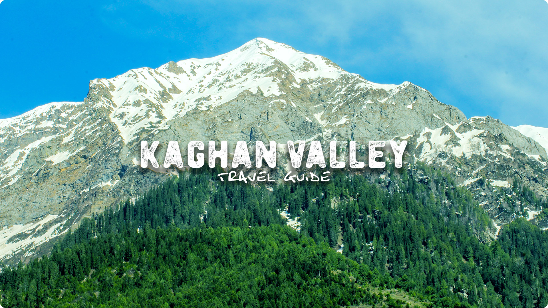 Kaghan Valley Travel Guide