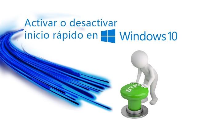 Activar o desactivar inicio rápido en Windows 10
