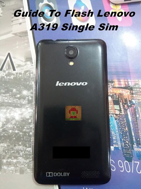Flash Lenovo A319 Single Sim 100% OK Using SP Flashtool