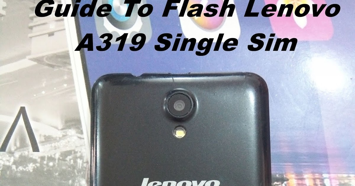 firmware lenovo a319 single sim
