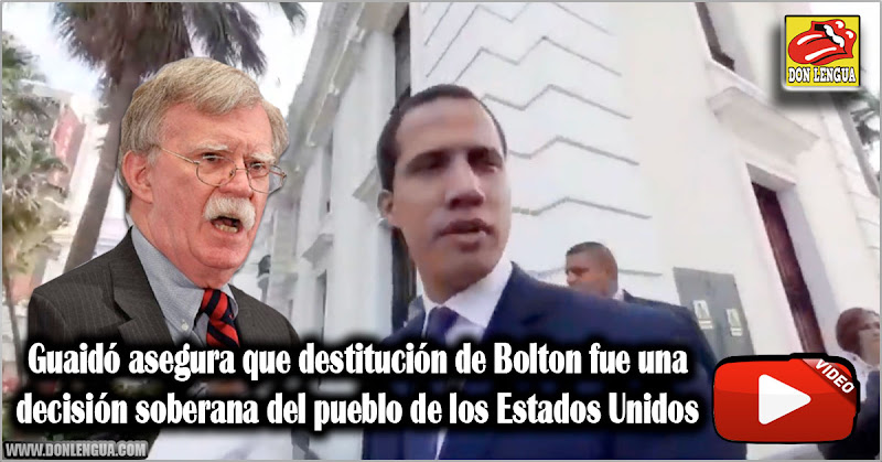 Guaidó asegura que destitución de Bolton fue una decisión soberana del pueblo de los Estados Unidos