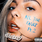 Bebe Rexha - All Your Fault: Pt. 2 - EP Cover