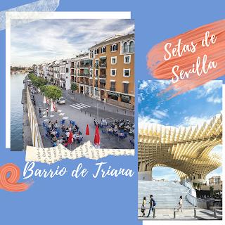 Barrio de Triana y Setas de Sevilla
