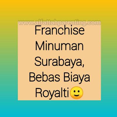 Franchise Minuman Surabaya, Bebas Biaya Royalti 2021