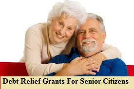 Debt Relief Grants For Senior Citizens