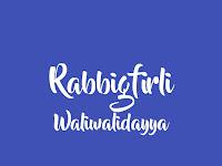 Teks Qasidah Rabbigfirli Waliwalidayya