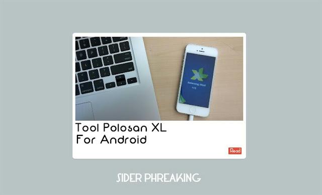 Tool Polosan XL Versi Android Dengan Tutorial Mei 2016