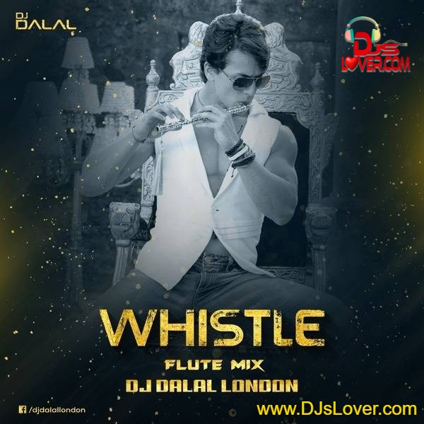 Whistle Hero Flute Mix DJ Dalal London