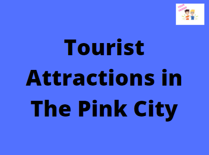 Tourist Attractions in The Pink City