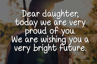 Congratulations Message For My Daughter Graduation.