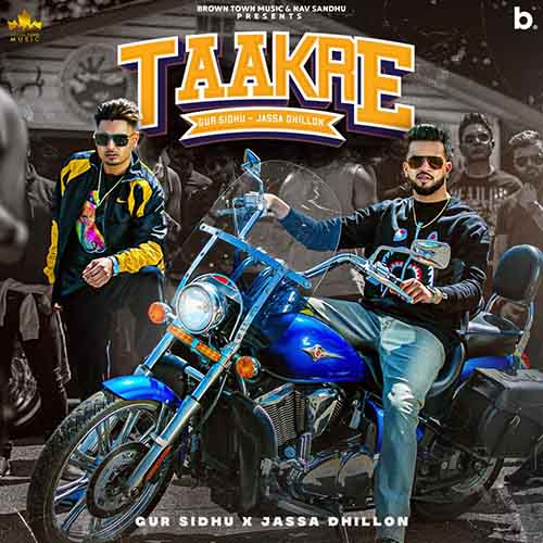 Taakre Lyrics – Gur Sidhu x Jassa Dhillon