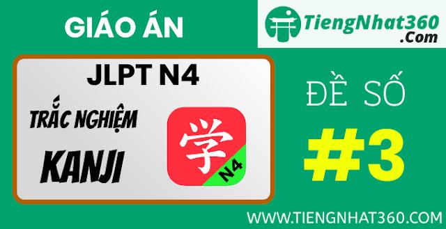 Đề ôn tập trắc nghiệm KANJI JLPT N4 có đáp án - Đề số 3 & 4