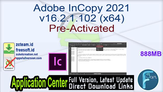 Adobe InCopy 2021 v16.2.1.102 (x64) Pre-Activated_ ZcTeam.id