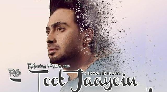 Toot Jaayien Lyrics - Nishawn Bhullar