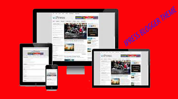Ipress Blogger Theme Responsive - Responsive Blogger Template