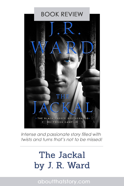 Book Review: The Jackal by J. R. Ward | About That Story