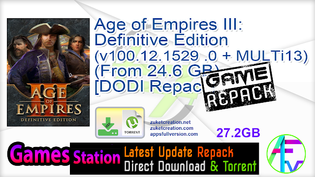 Age of Empires III Definitive Edition (v100.12.1529 .0 + MULTi13) (From 24.6 GB) – [DODI Repack]