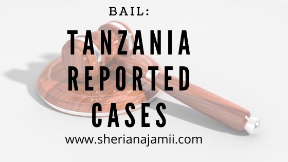 This compilation act as the one stop source of bail cases in Tanzania.