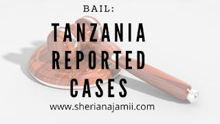 LAW OF BAIL TANZANIA REPORTED CASES