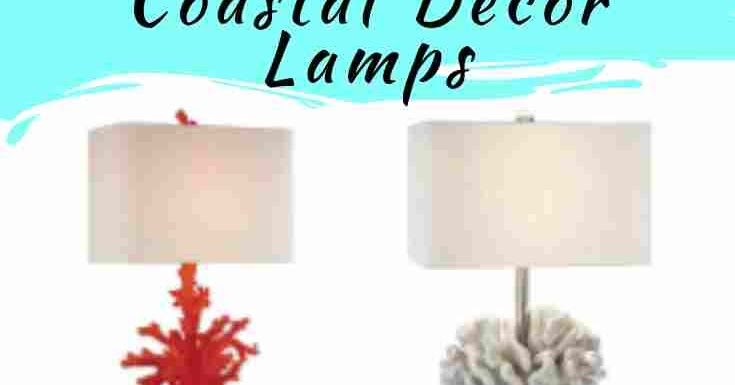 Beautiful Coastal Decor Table Lamps