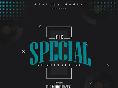 DOWNLOAD MIXTAPE: Dj Murbeatz – The Special Mixtape