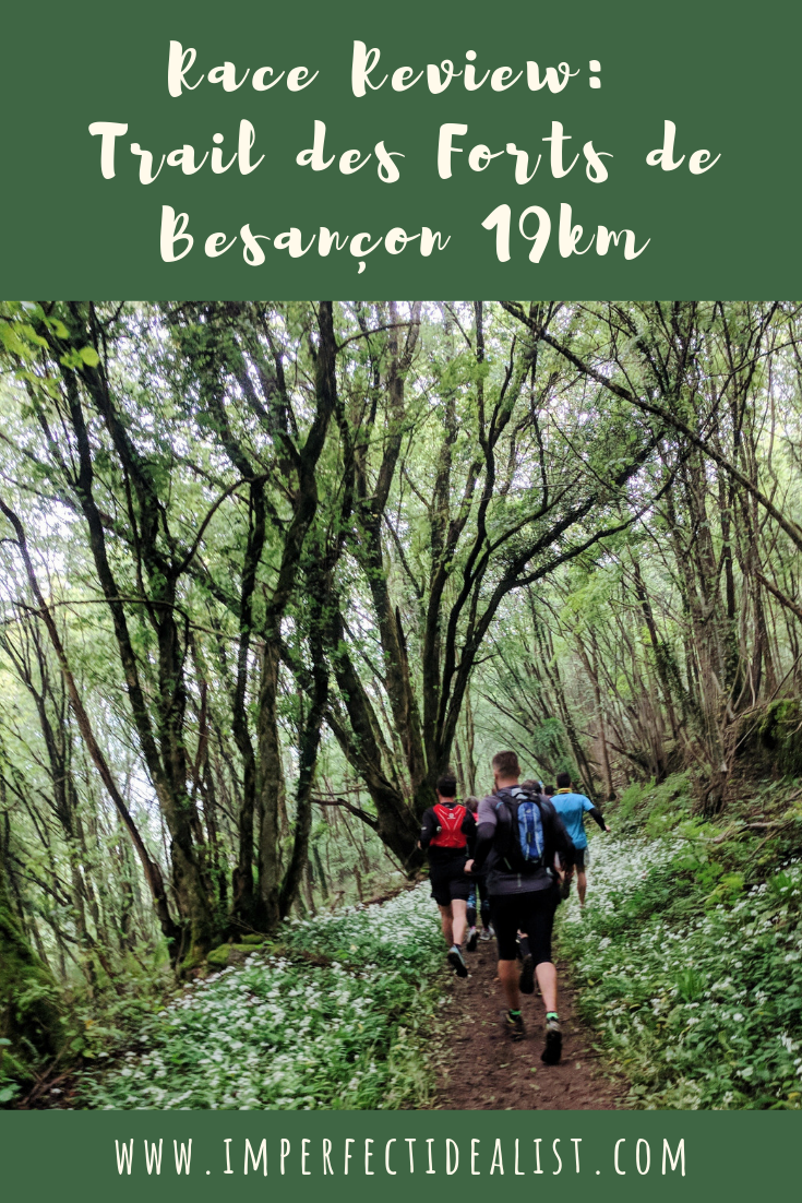Race Review: Trail des Forts de Besançon 19km | imperfect idealist